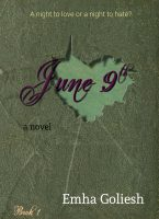 June 9th book cover by Emha Goliesh, a novel, book one.