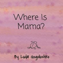where is mama? book cover with baby turtle outline.